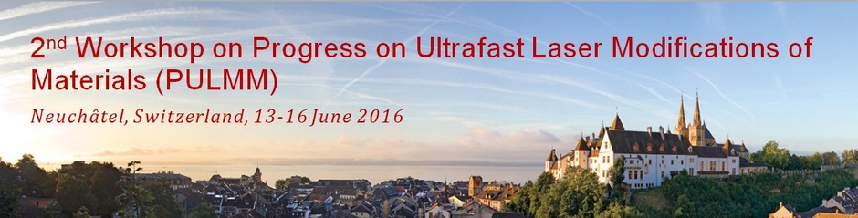 Progress in Ultrafast Laser Modifications of Materials 2016